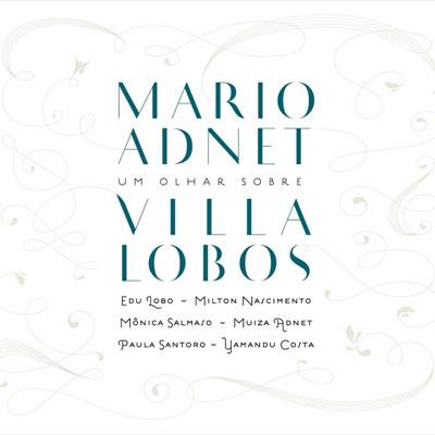 Mario Adnet(マリオ・アジネ) Um Olhar Sobre Villa-Lobos